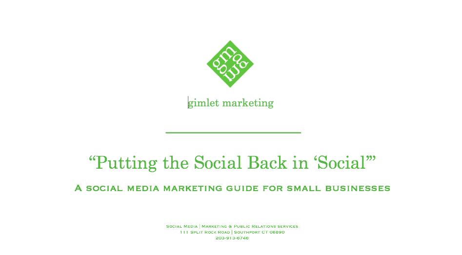 Putting the social back in social, Gimlet Marketing