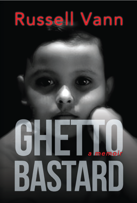 Ghetto Bastard: Book 1Russell Vann -