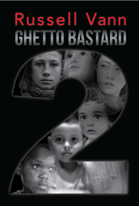 Ghetto Bastard: Book 2Russell Vann -