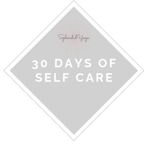 30 days of self care splendid yoga