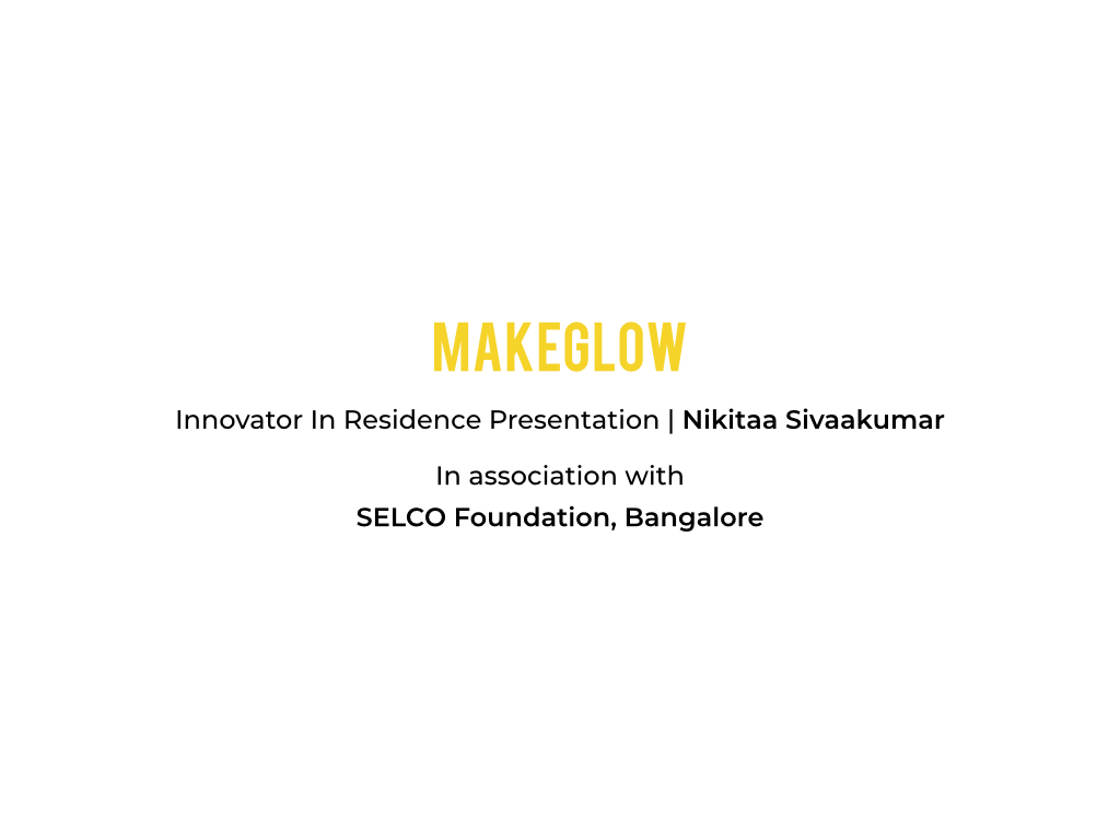 IIR Final Presentation Nikitaa MakeGlow.001.jpg