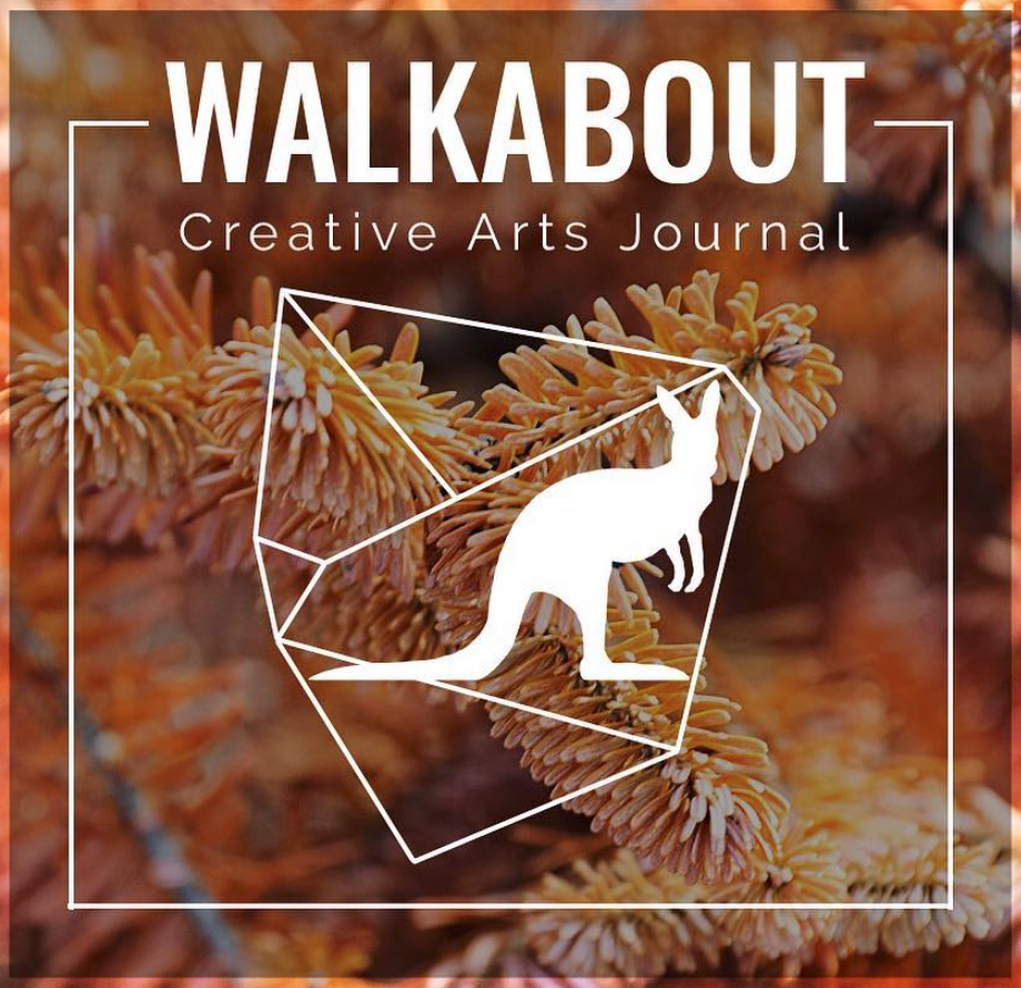 """FEATURES IN WALKABOUT CREATIVE ARTS JOURNAL - In 2017 I had two poems featured in the Walkabout Creative Arts Journal. Follow the link above to read my pieces """"can you tell me i'm beautiful?"""" and """"my blood speaks how i spiced it."""""""