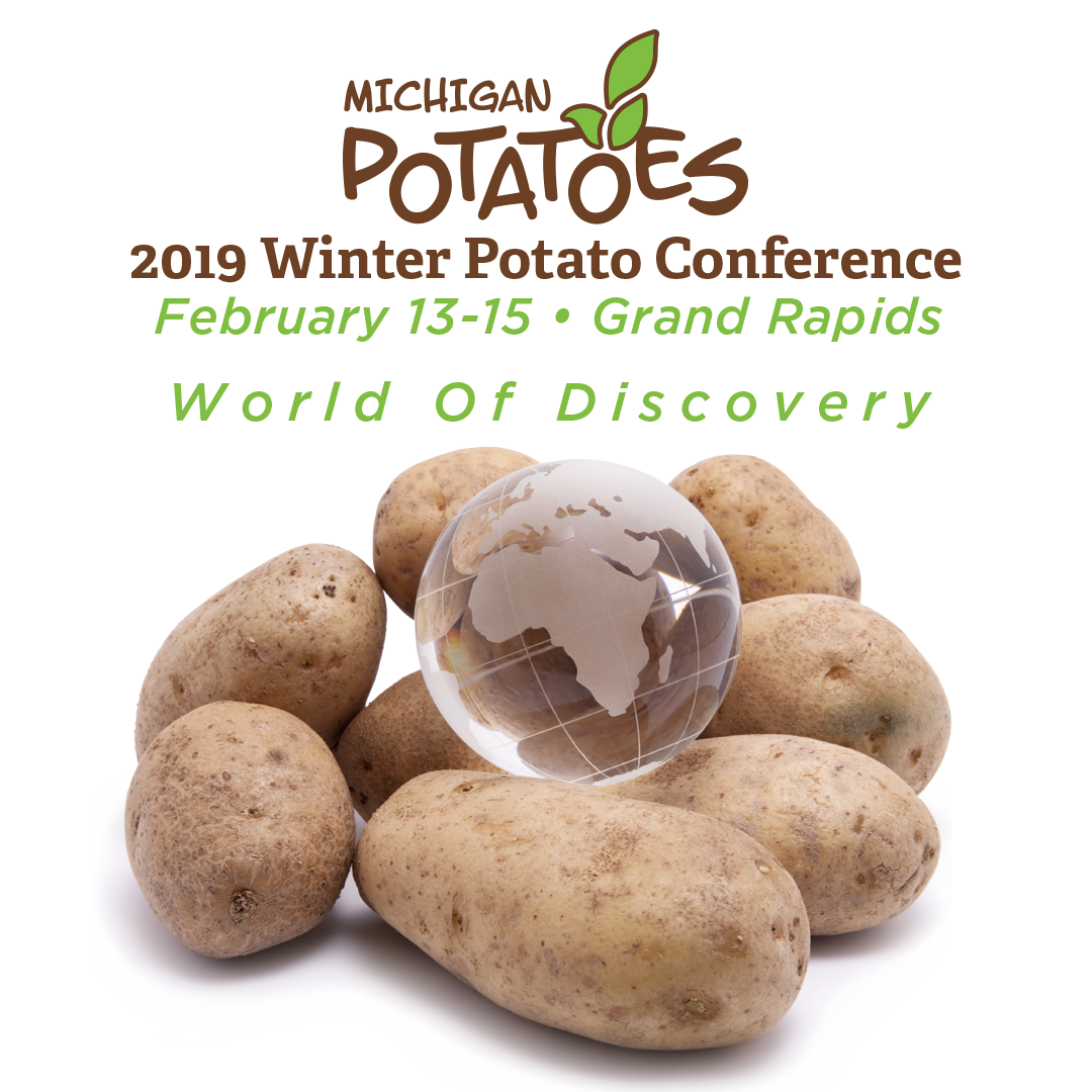Michigan Winter Potato Conference 2019 - February 13-15, 2019Attended by Cody Williams, Nathan Schafer, Mike Trevino and Robert Schafer.
