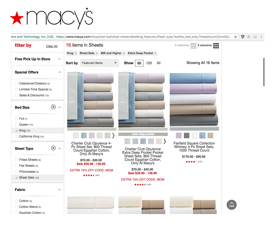 - A thorough user study on ecommerce search and filter functionalities done by the Baymard Institute listed Macy's as one of the best. We took note of Macy's successful features to incorporate in our design. [https://baymard.com/blog/macys-filtering-experience]