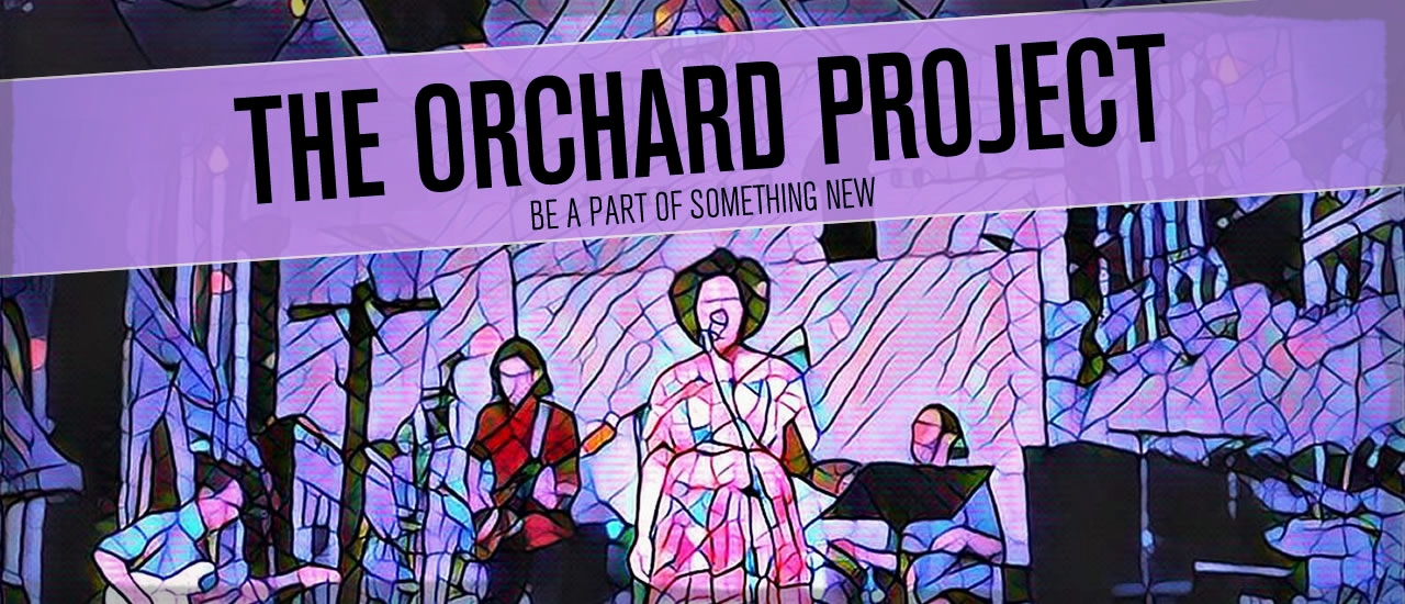 The Orchard Project