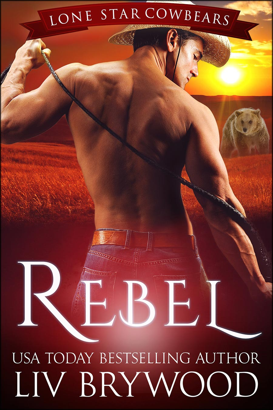 Lone-Star-Cowbears---Rebel---Liv-Brywood---book-1---Now-With-Bear---1600.jpg
