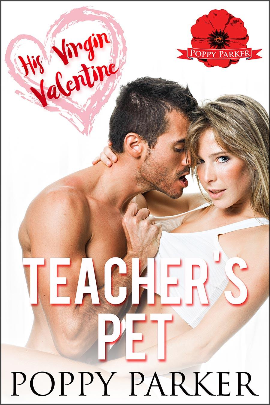 His-Virgin-Valentine---Teacher's-Pet---POPPY-PARKER.jpg
