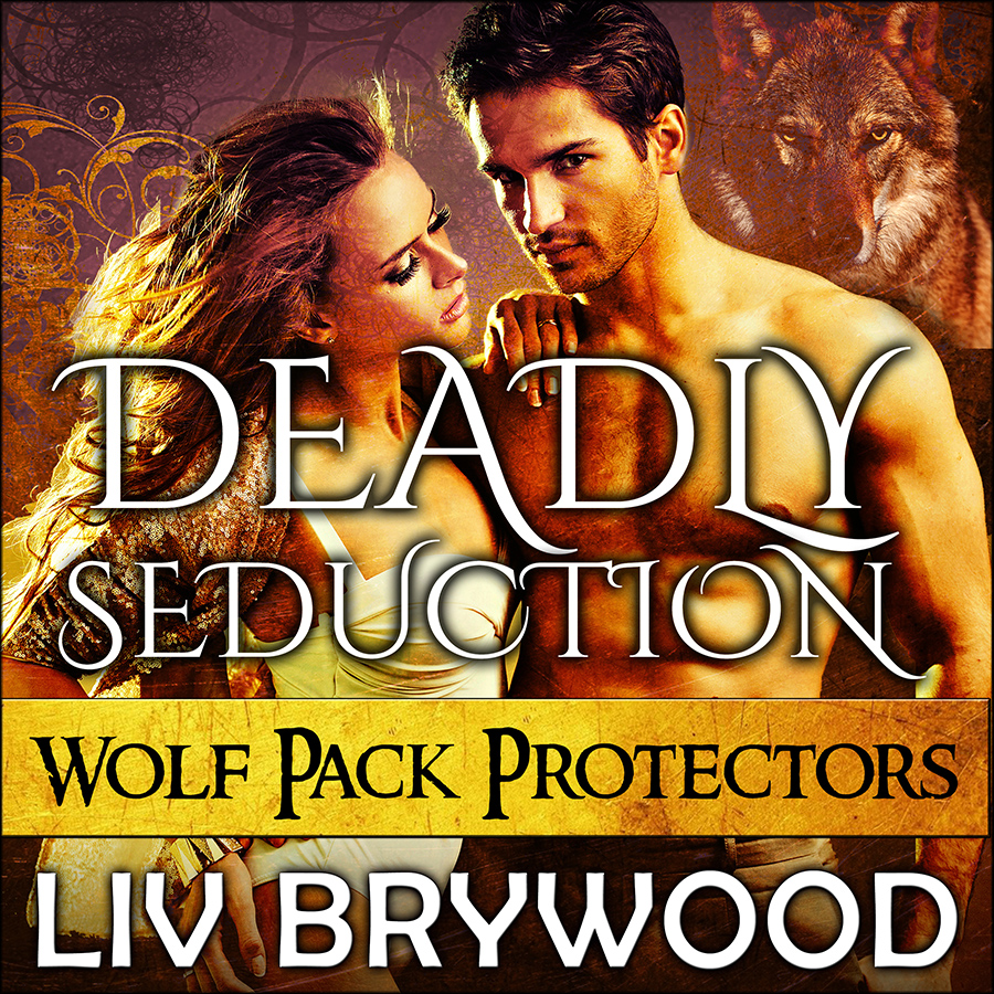 Deadly Seduction - Wolf Pack Protectors - book 3 - ACX.jpg