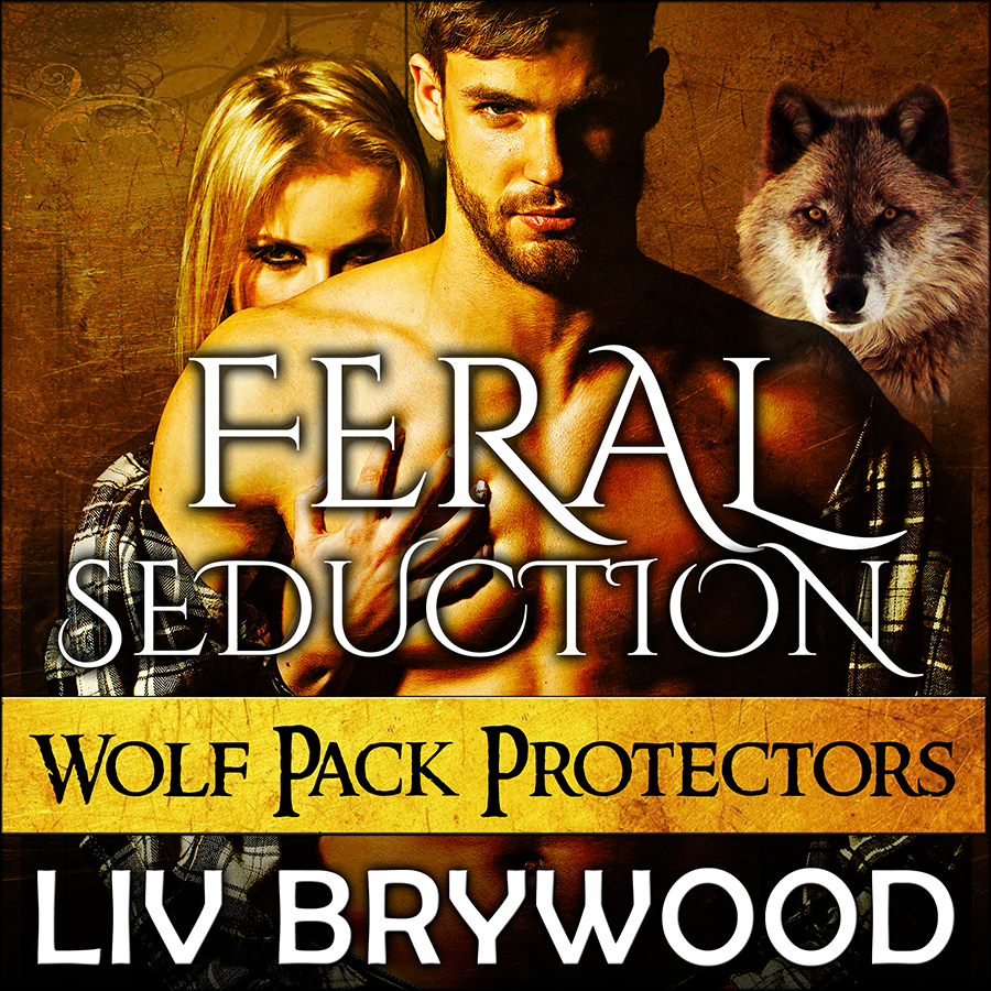 Feral Seduction - Wolf Pack Protectors - book 2 - ACX.jpg
