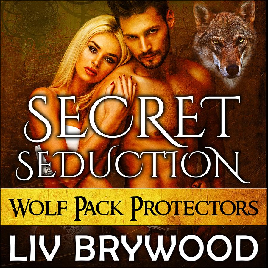 Secret Seduction - Wolf Pack Protectors - book 1 - ACX.jpg