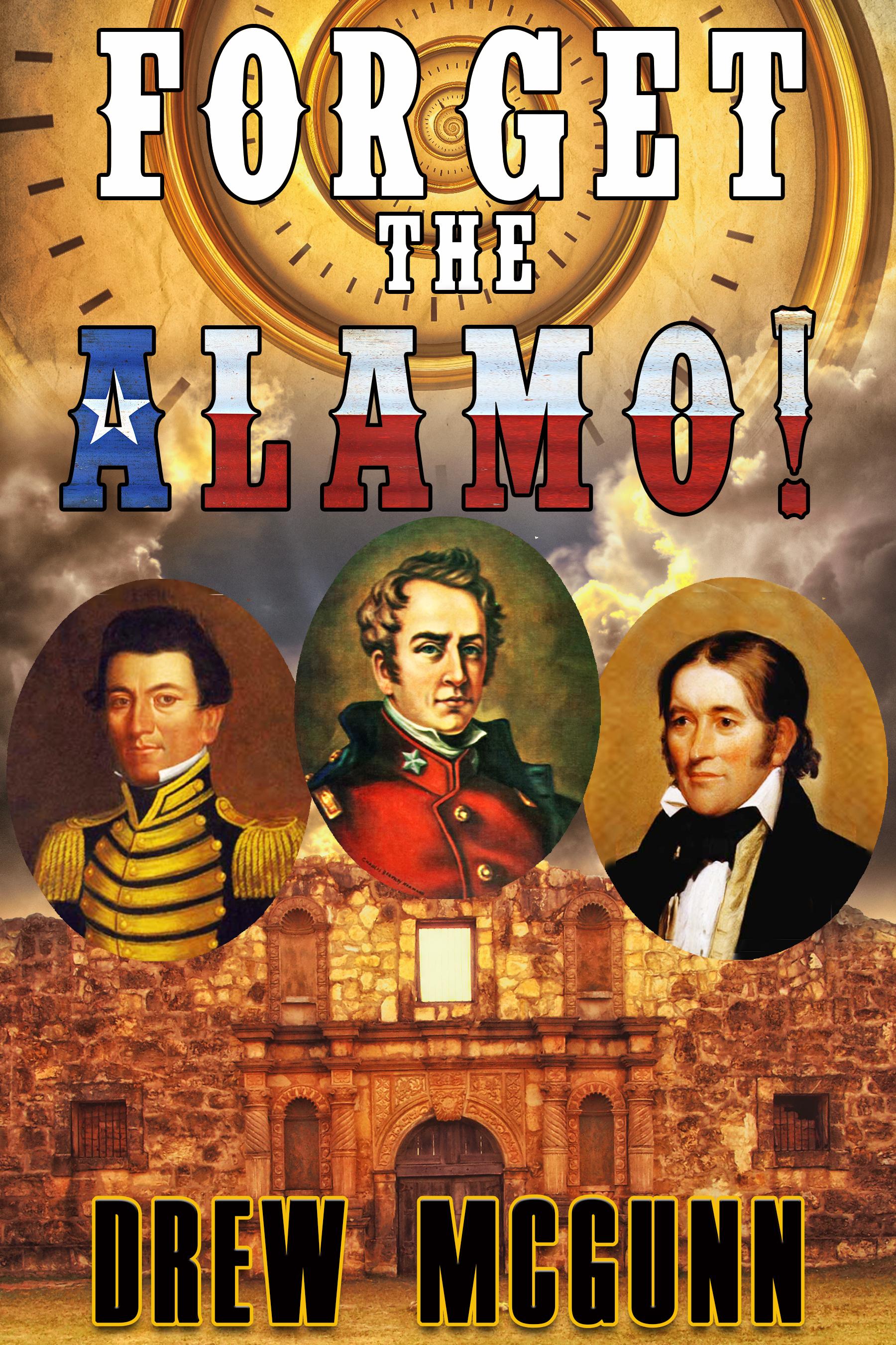 Forget the Alamo - Drew McGunn - version 2.jpg