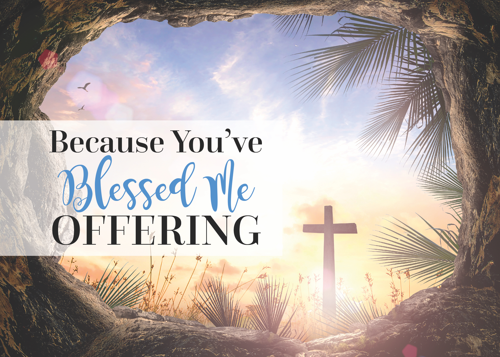 BecauseYou'veBlessedMe_OfferingGraphic copy.jpg