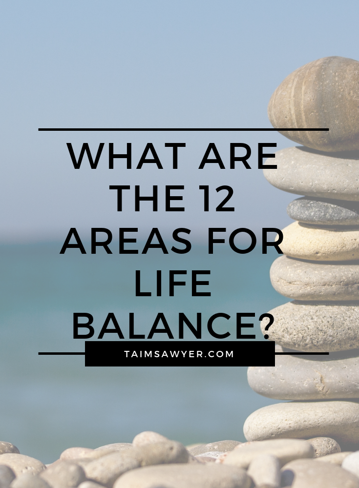12 Areas For Life Balance