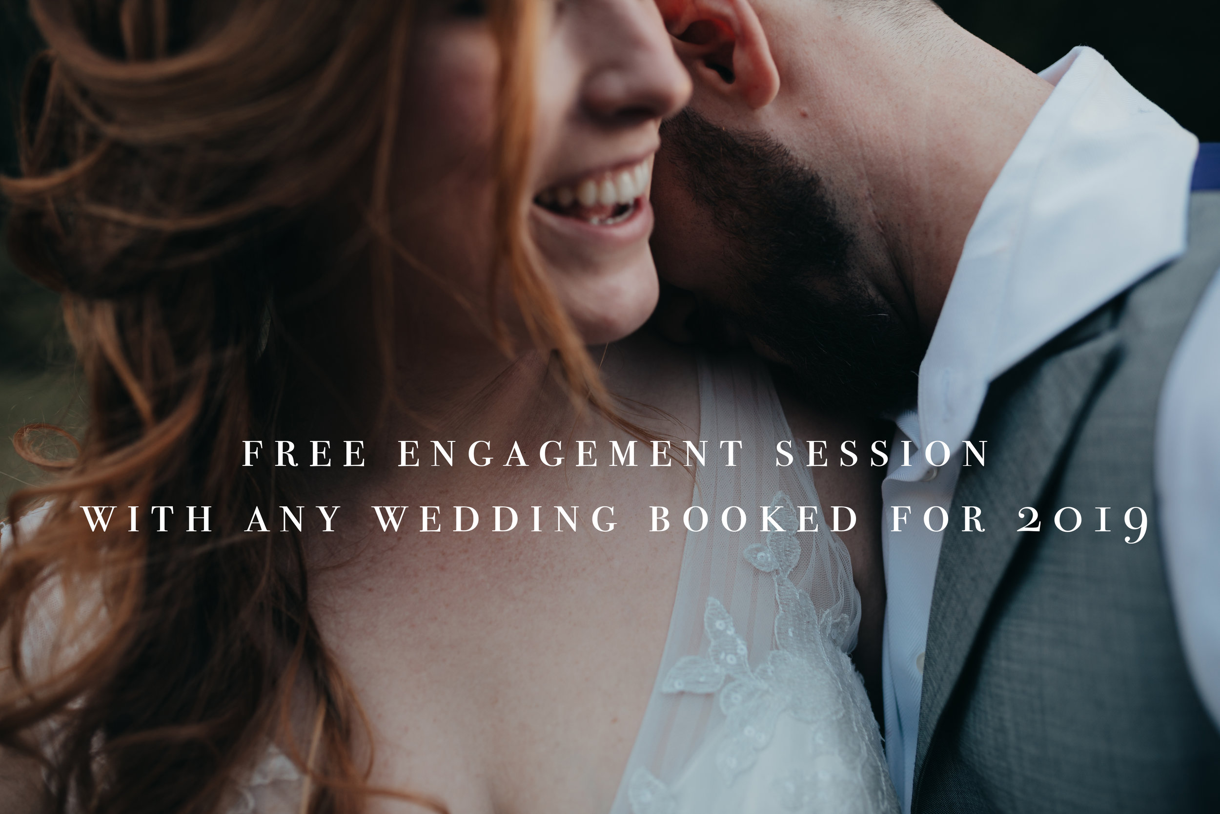 Free Engagement Session with any wedding booked for 2019