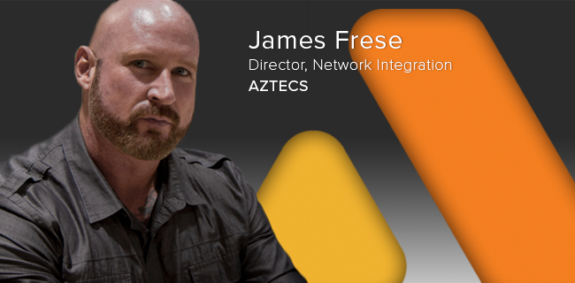 NEW HIRE ANNOUNCEMENT -Director of Network Integration   IRVINE | August 28, 2017 - Aztecs is pleased to announce and welcome James Frese as its new Director of Network Integration.James will be responsible for leading Aztecs' integration teams and for developing customized RF engineering, equipment installation, and network integration solutions, that meet the specific needs of each customer.