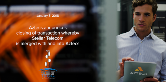 "Aztecs and Stellar Telecom Announce Merger   IRVINE, Calif., Jan 8, 2018 /PRNewswire/ -- Aztecs and Stellar Telecom, Inc. (""Stellar"") today announced the closing of a transaction whereby Aztecs purchased the holdings of Stellar co-founder and president Jerry Long, and subsequently merged the Stellar organization with and into Aztecs.  read more"