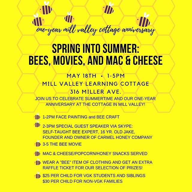 Please join us as we celebrate our one-year anniversary at our Mill Valley location and SPRING INTO SUMMER with us! Extraordinary Kid, Jake, founder and owner of Carmel Honey Company, will be teaching our VGK extraordinary kids about bees, we'll have crafts and face painting, homemade Mac and Cheese, popcorn, and The Bee Movie! It's a kids' celebration! Have a Parents' Day Out while your kids are celebrating how spectacular they are! Contact Janai at (916)541-0718 for details and reservations! SPACE IS LIMITED! RESERVE YOUR SPOT TODAY! • • • • #millvalley #sausalito #marinmoms #millvalleykids #victorygardenkids #marinmom #marinwomenatwork #tamvalleyschool #millvalleyschooldistrict #millvalleylumberyard #parentsnightout #beesarecool #carmelhoneycompany #learningisfun