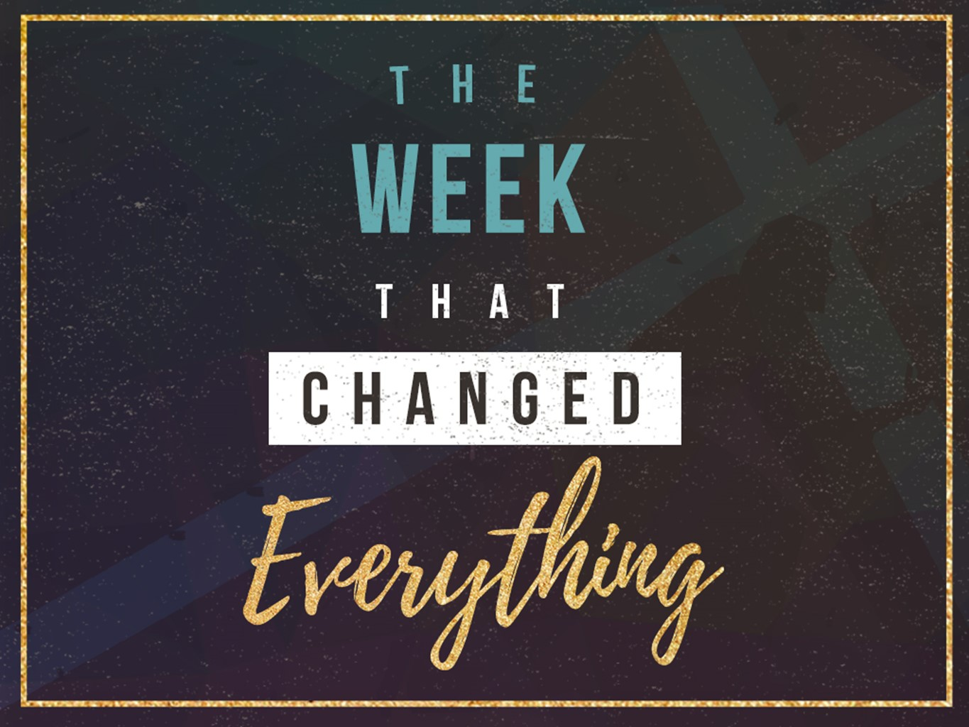 The Week That Changed Everything.jpg