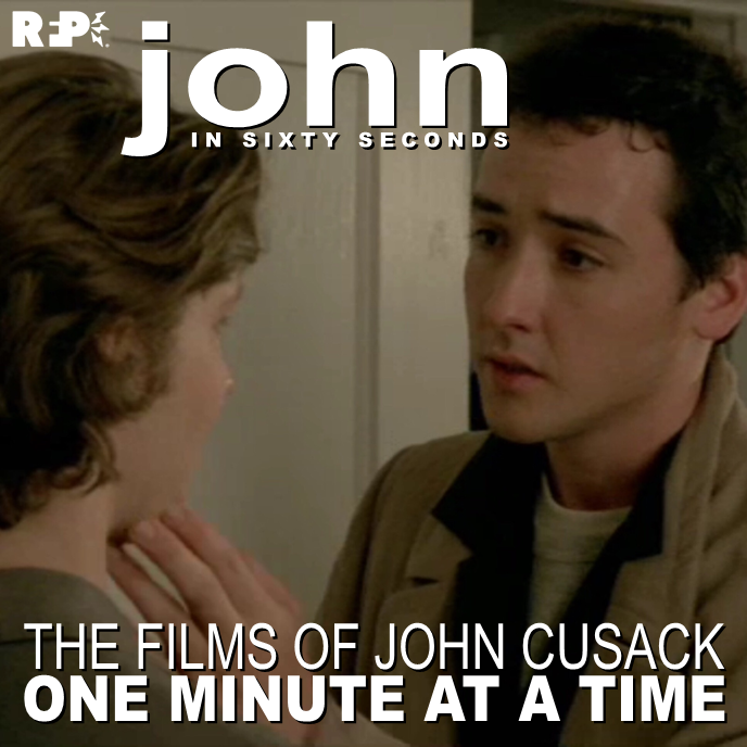 JOHN IN SIXTY SECONDS    SAY ANYTHING - MINUTE 028    So what's up?    Nathan &  Patrick  break down minute twenty-eight of Say Anything, launch YET ANOTHER podcast, and swear NEVER to steal from senior citizens.