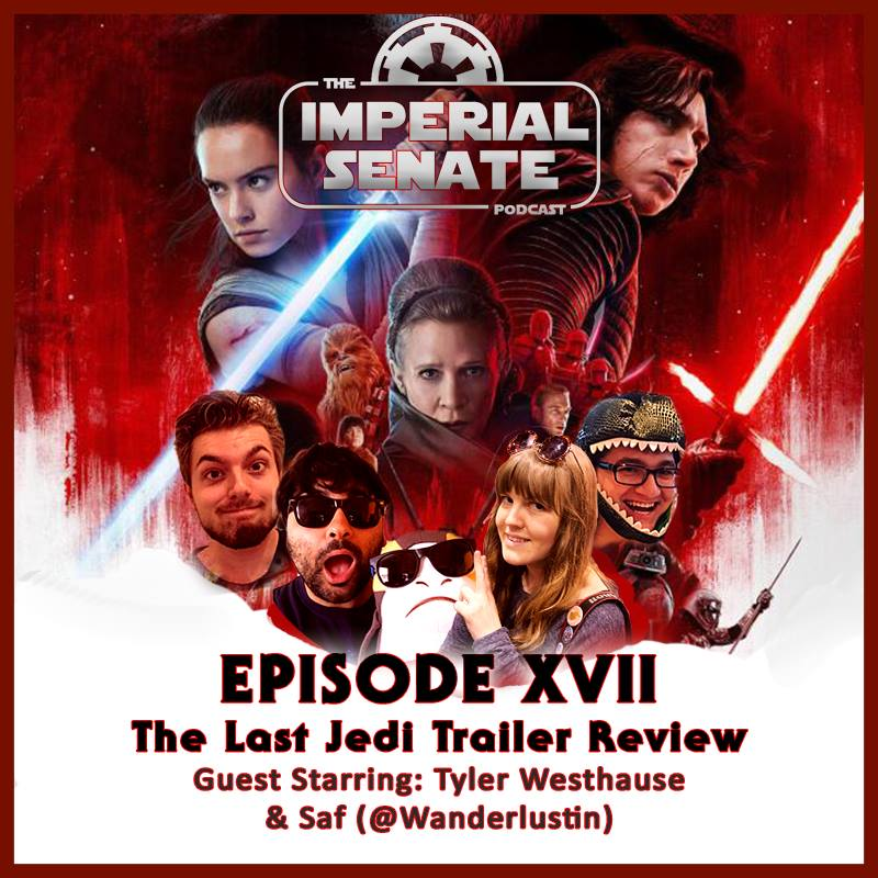 THE IMPERIAL SENATE PODCAST    EPISODE XVII |  The Last Jedi Trailer Reaction    Charlie & Nicky are joined by Tyler Westhause (StarWars.com writer & Porgcast Alliance founder)and Saf  @Wanderlustin (Writer & Podcaster) to discuss the brand new The Last Jedi trailer.