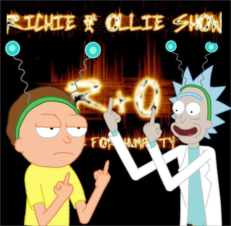 THE RICHIE & OLLIE SHOW    EPISODE 4 |  Interdimensional Asshats - Rick and Morty    Ollie and Special Guest  Dallas Wood discuss the show Rick & Morty, its deep subplots and character development... they also go on tangents because.. you know... Ollie...