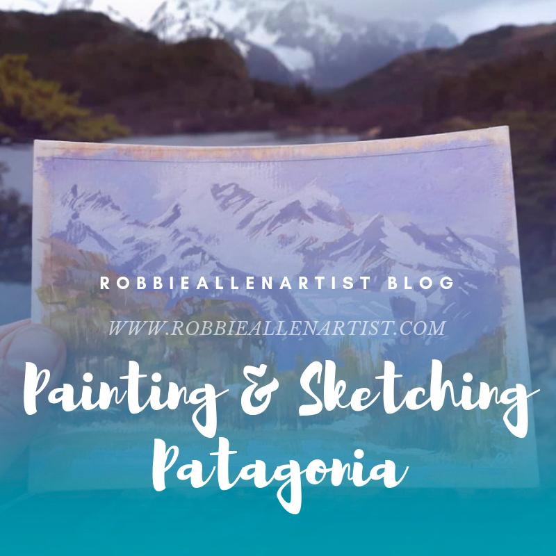painting & sketching patagonia - robbieallenartist.jpg