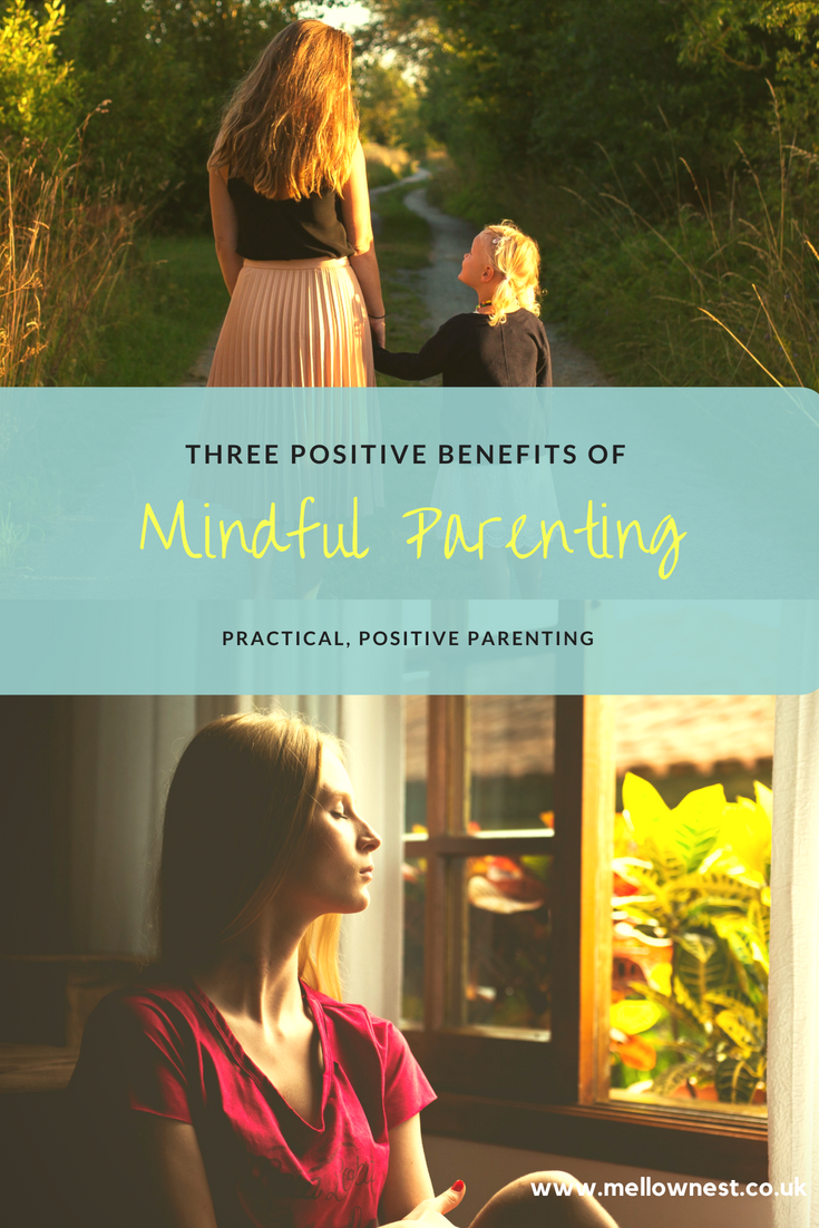 Pinterest pin. Woman by window and mother holding a child's hand. Three positive benefits of mindful parenting.