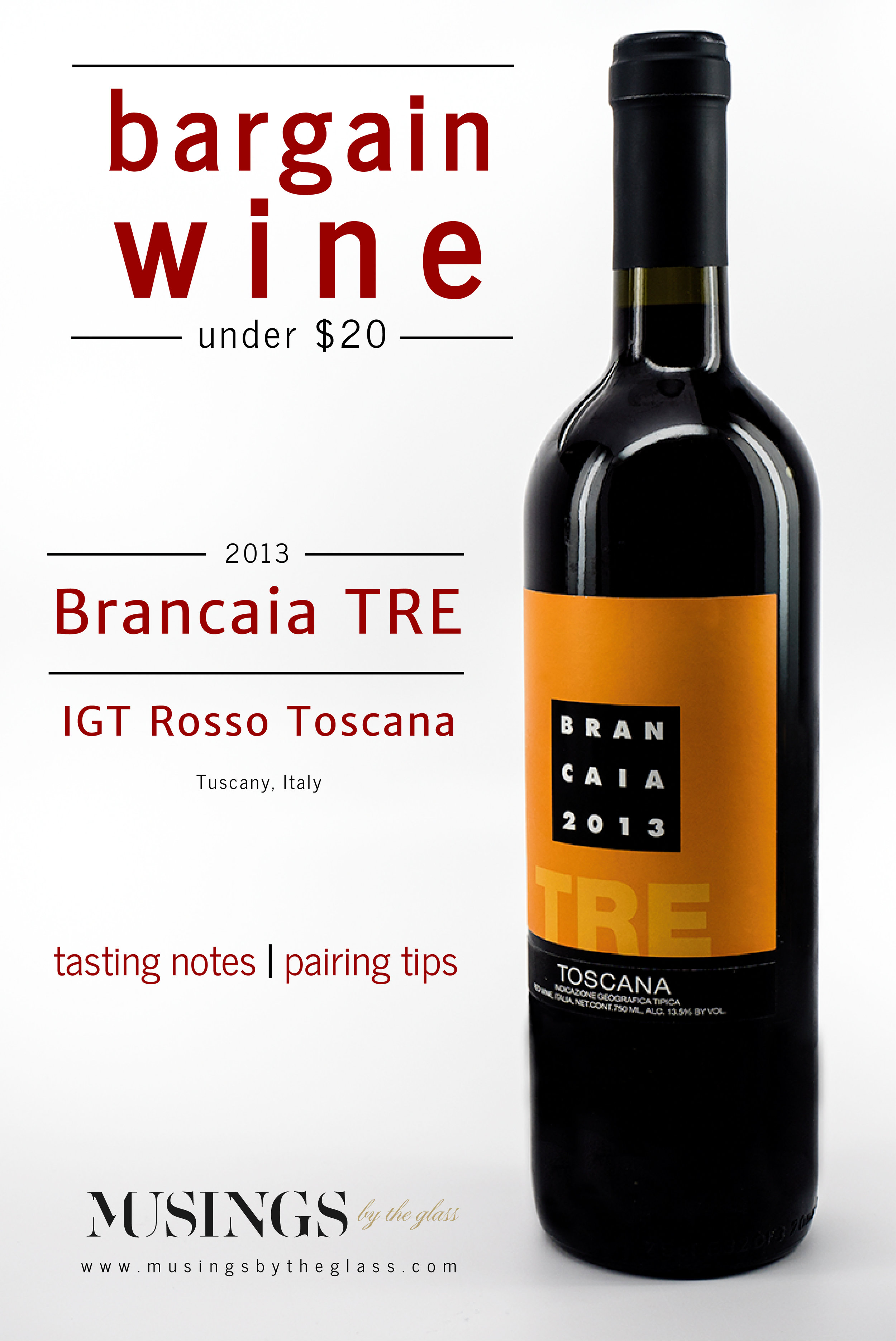 Musings by the Glass - Bargain Wines - 2013 Brancaia TRE IGT Toscana, Super Tuscan, Tuscany, Italy