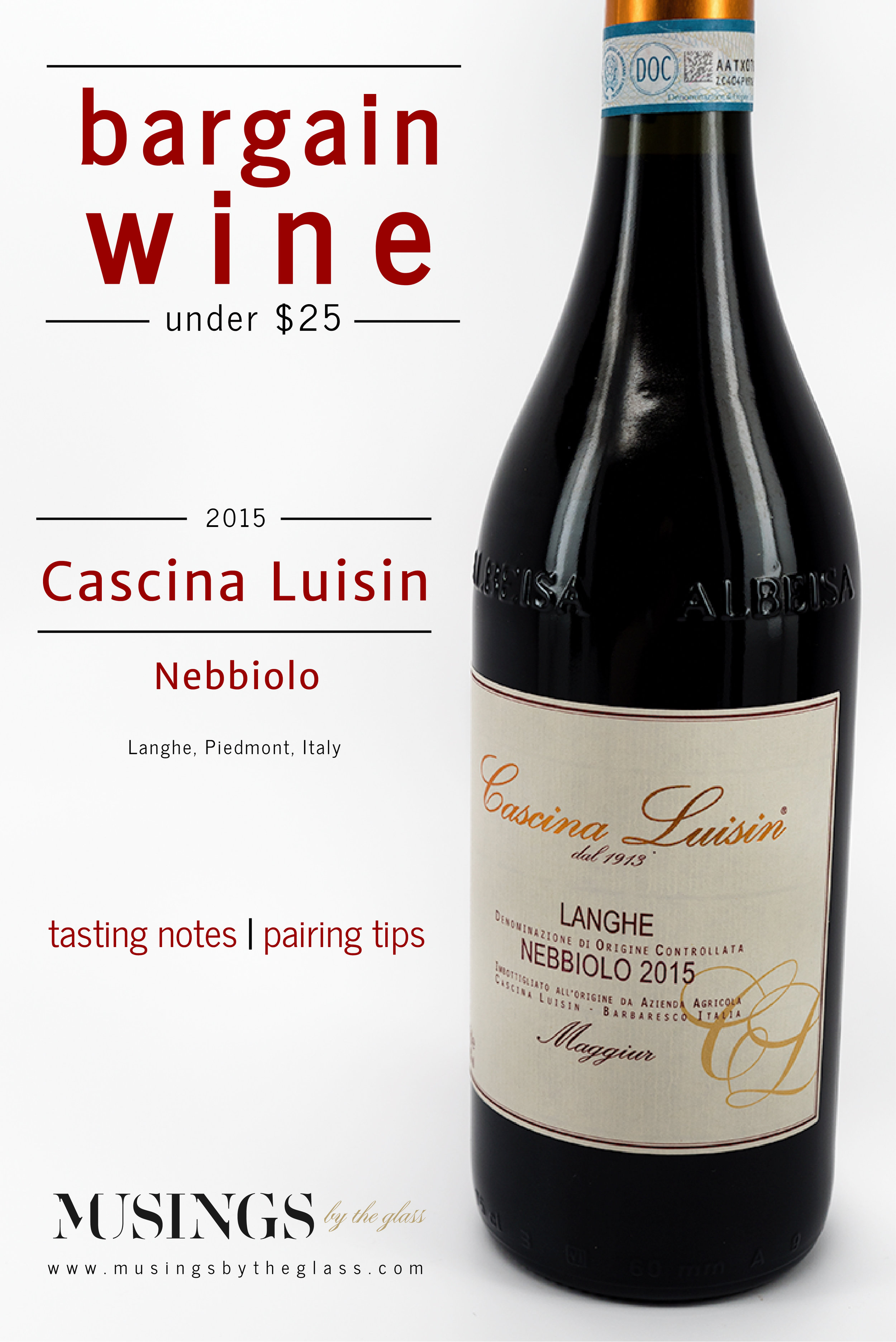 Musings by the Glass - Bargain Wines - 2015 Cascina Luisin Langhe Nebbiolo from Langhe, Piedmont, Italy