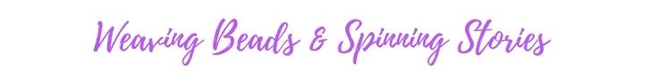 Weaving Beads & Spinning Stories.jpg
