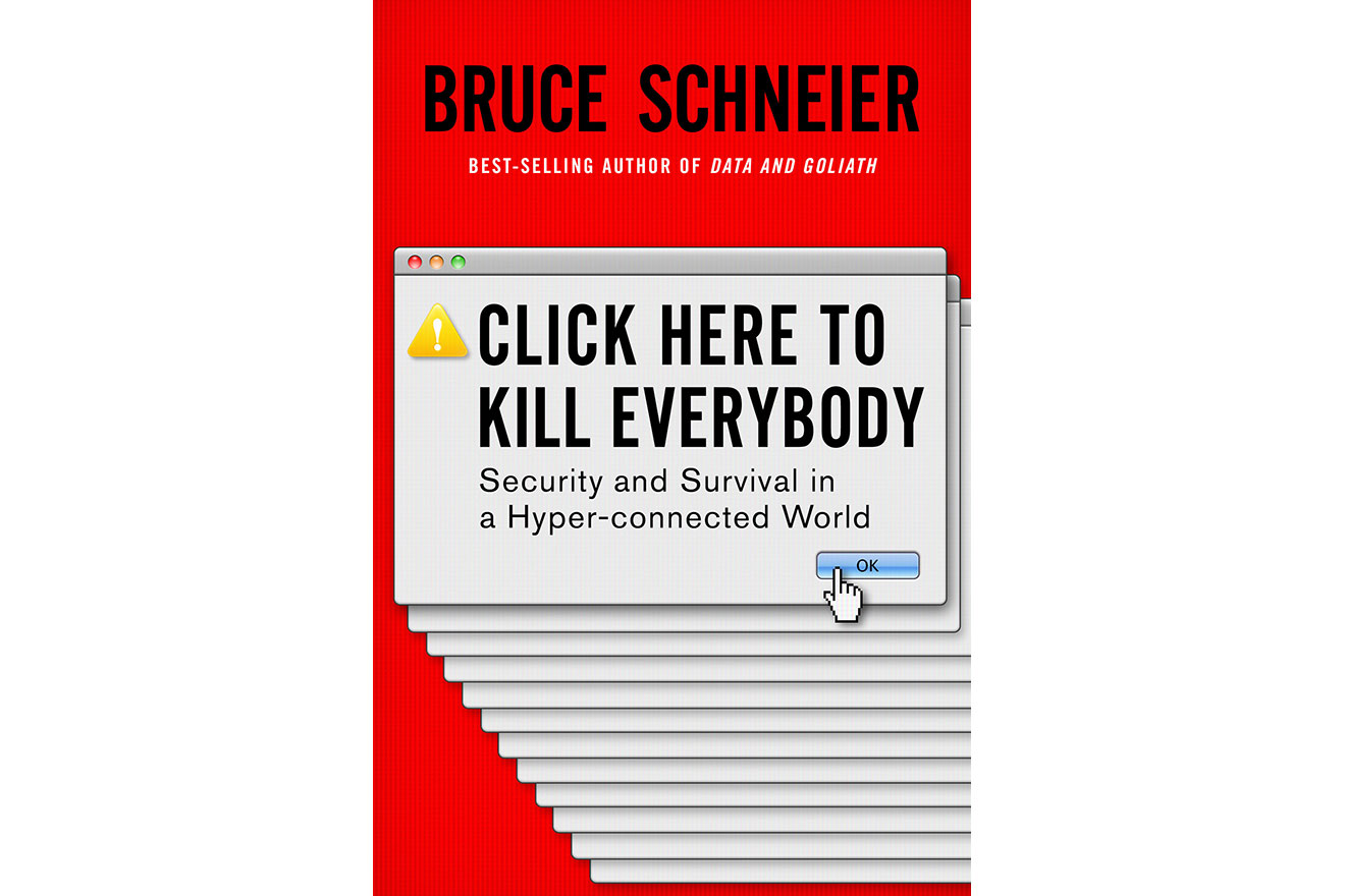 Click Here to Kill Everybody by Bruce Schneier