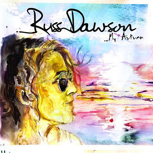 MY AUTUMN - SONGS WRITTEN BY RUSS DAWSON AND MORGAN GIESRECORDED AT PEANUT RECORDING CENTER, ST ALBERT CANADARELEASE DATE: 2012