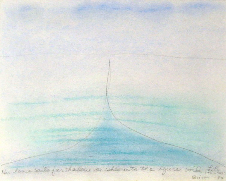 Li Po #12  1984, pastel on paper, 16x20 inches   His lone sail's far shadow vanishes into the azure void.