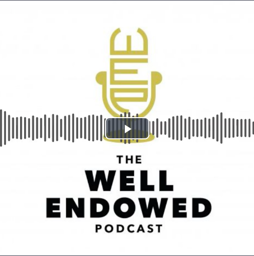 The Well Endowed Podcast teaser video