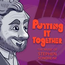 PUtting it together - A look at Stephen Sondheim's body of work, show by show and song by song. Each week, Kyle Marshall invites someone in to discuss a Sondheim song in-depth.