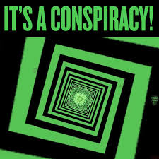 It's a Conspiracy! - Andrew, Charlie and Greg lay out the beliefs behind selected conspiracy theories, alternative accounts, legends, myths and more.