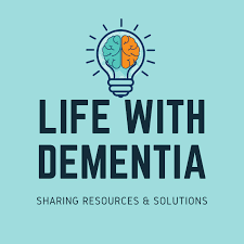Life with Dementia - A solutions-driven show sharing relevant research, personal stories, and practical tips for communities surrounding dementia.