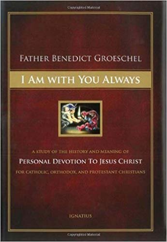 i am with you always groeschel.jpg