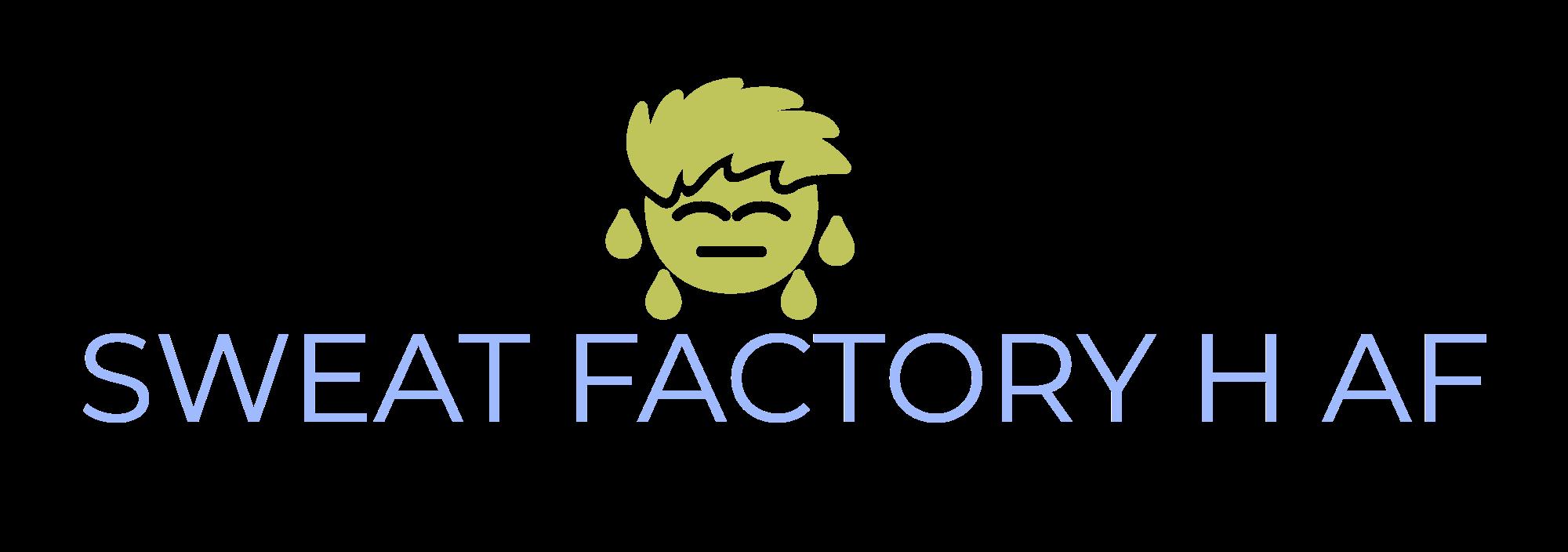 Copy of Copy of SWEAT FACTORY H AF