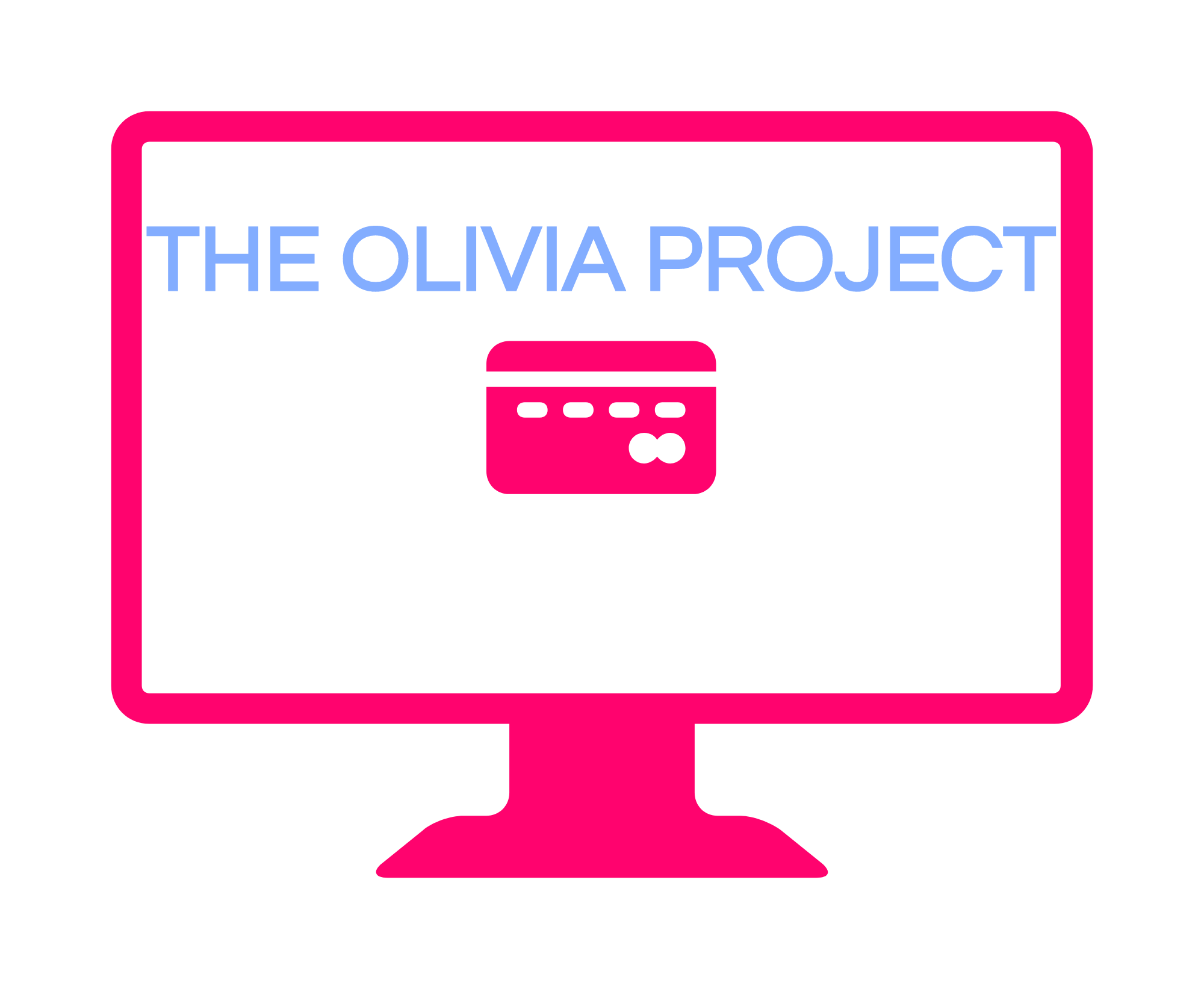 Copy of Copy of THE OLIVIA PROJECT