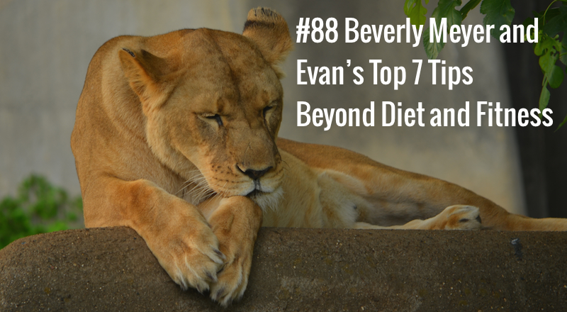 Beverly-Meyer-and-Evans-Top-7-Tips-Beyond-Diet-and-Fitness.jpg
