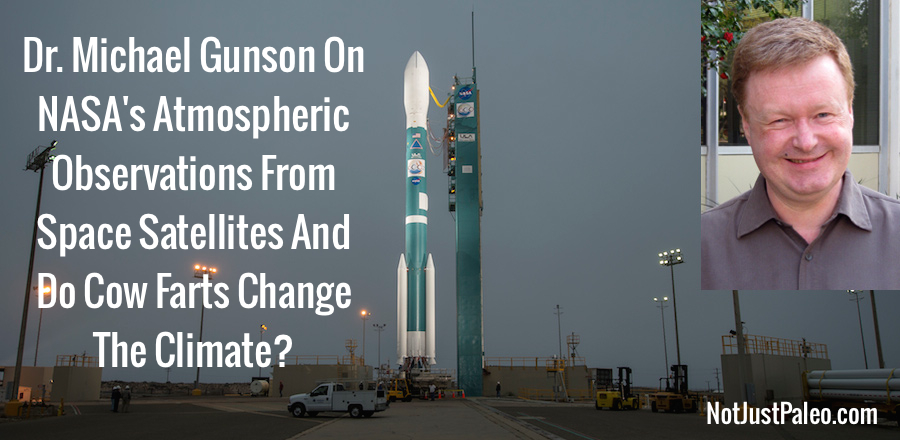 Dr.-Michael-Gunson-On-NASAs-Atmospheric-Observations-From-Space-Satellites-And-Do-Cow-Farts-Change-The-Climate.jpg