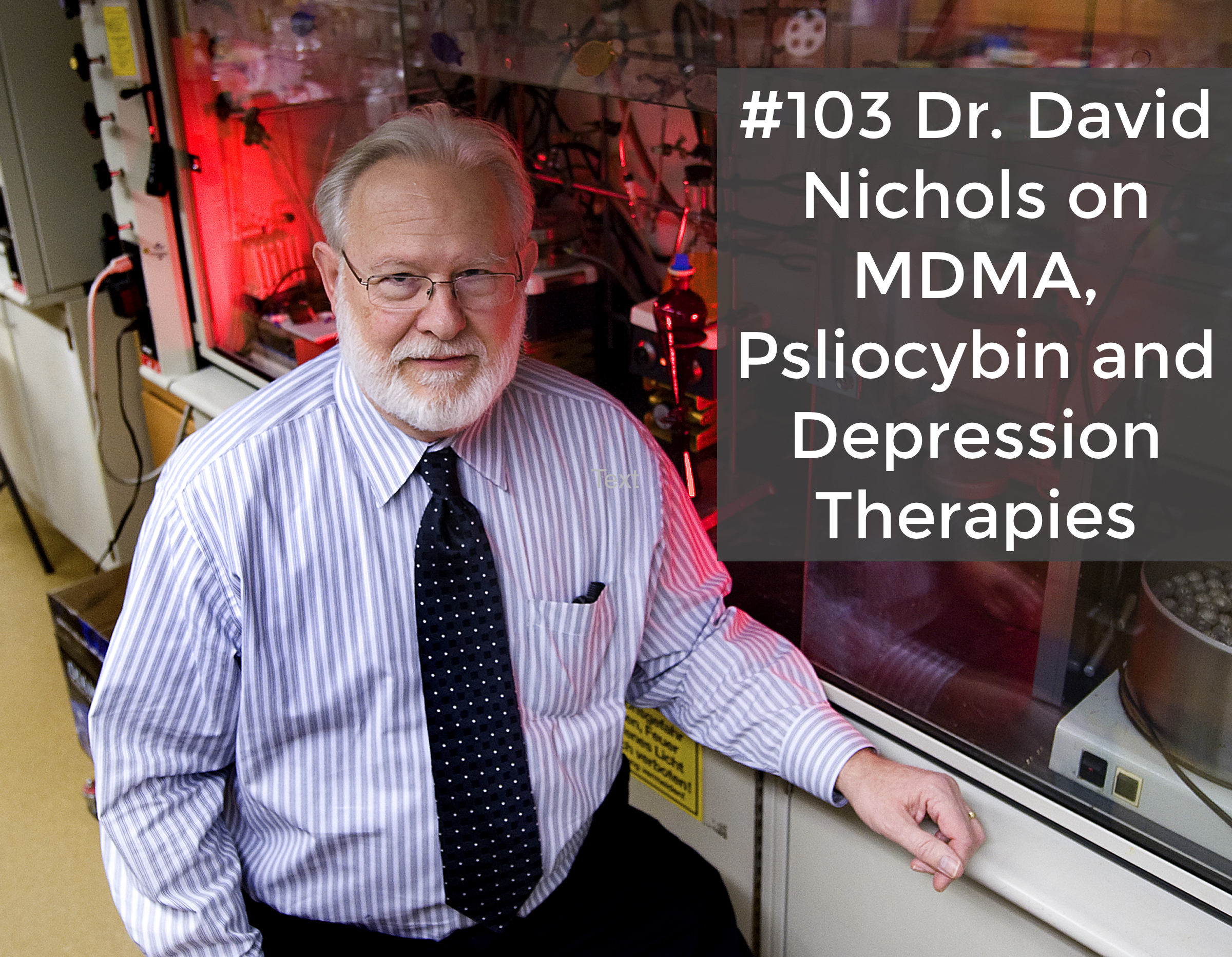 103-Dr.-David-Nichols-on-MDMA-Psilocybin-and-Depression-Therapies.jpg