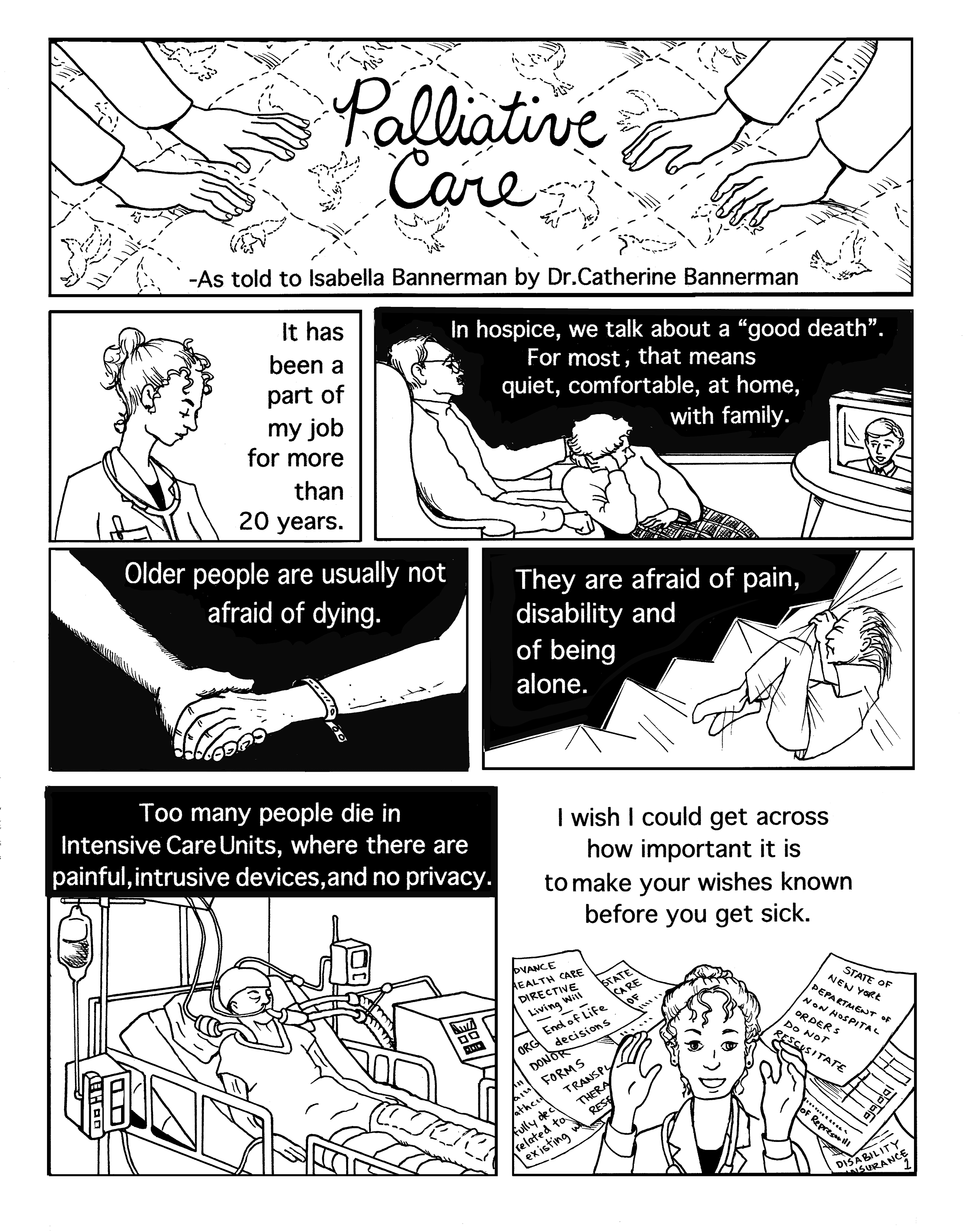 This is the first of a five-page piece that ran in  World War 3 Illustrated . I illustrated it, and my sister, a palliative care doctor, wrote the words.