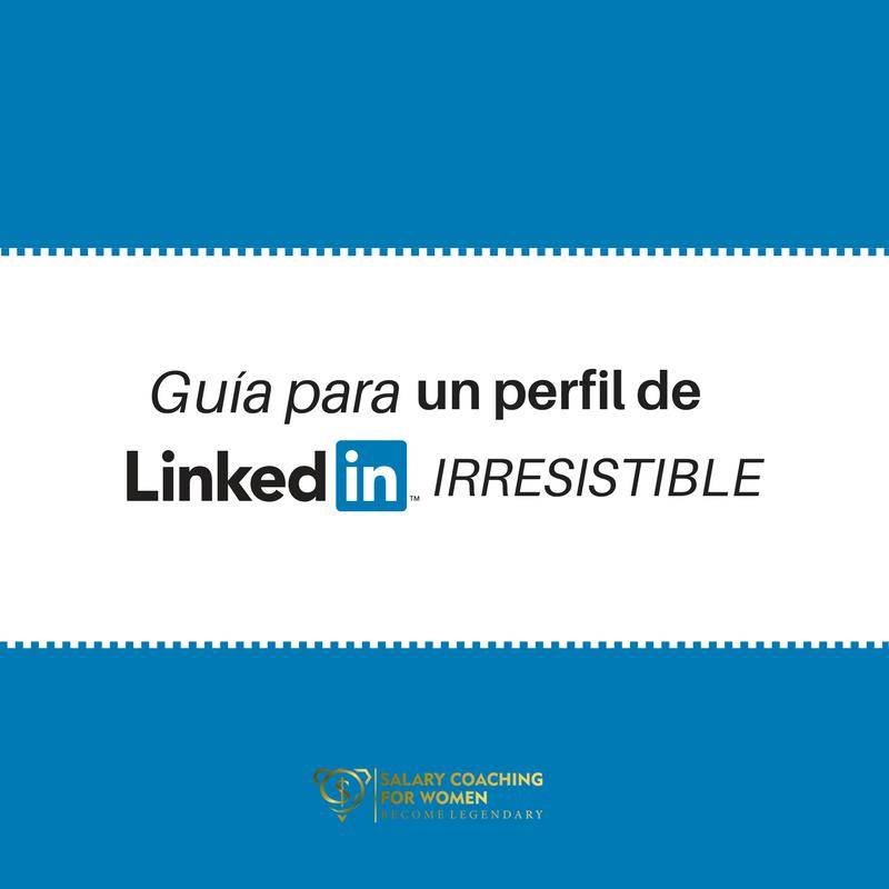 Guía para un perfil de LinkedIn irresistible.png