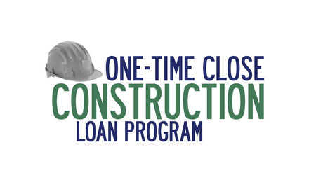 One-Time Closing Construction Loan