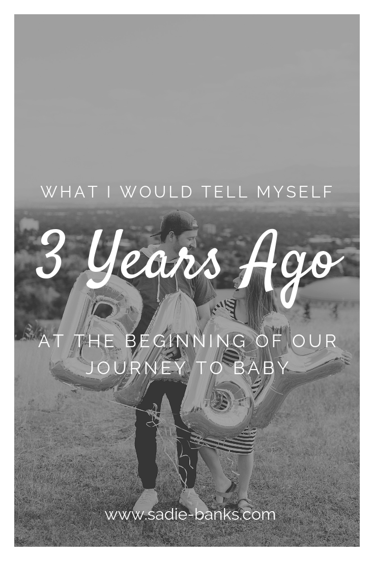 What I Would Tell Myself At The Beginning of Our Infertility Journey