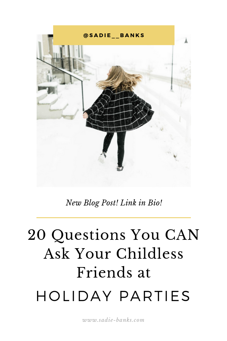 20 Questions to Ask Your Childless Friends | Infertility & the Holidays | Sadie Banks