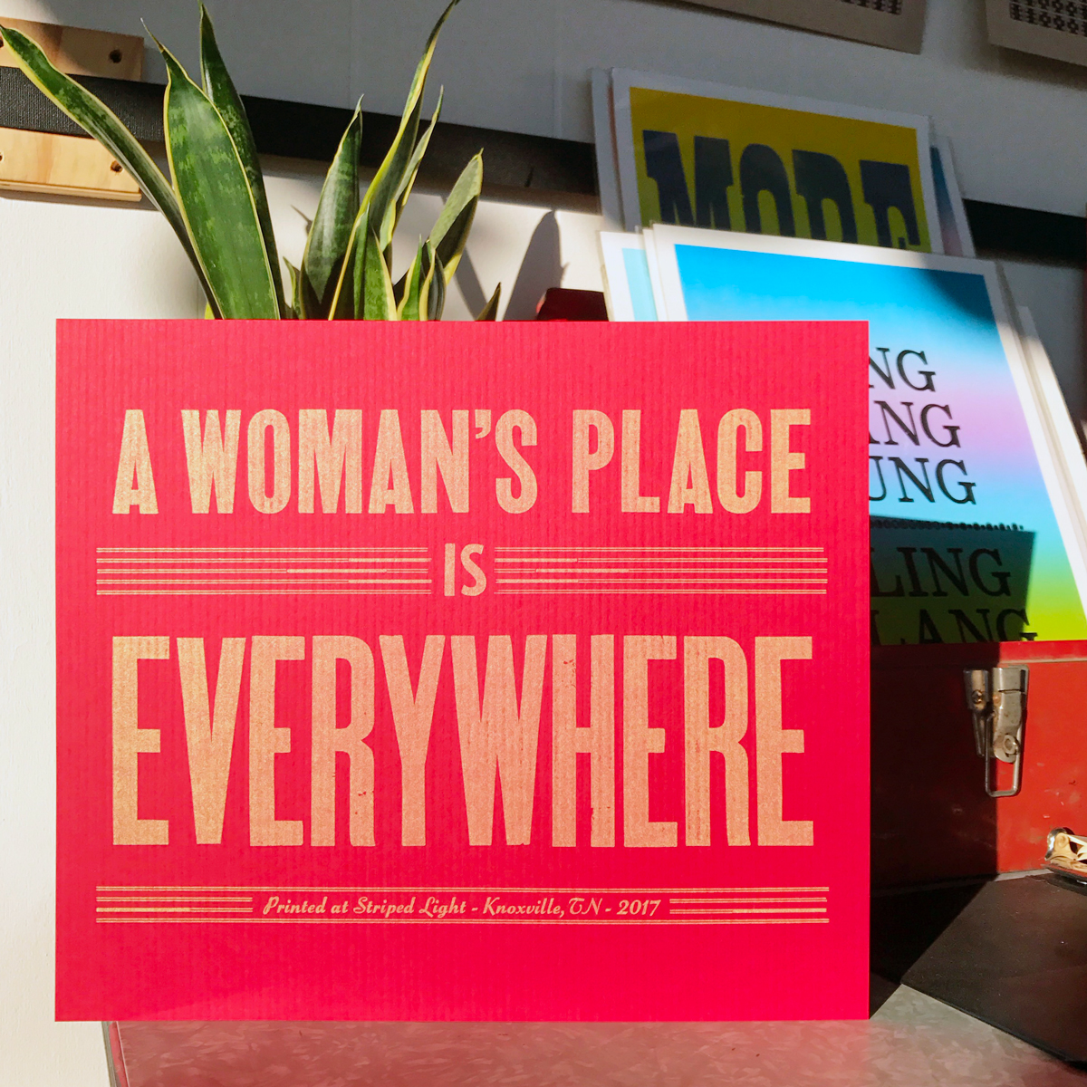 A Woman's Place is Everywhere  , Letterpress Poster  Designed with handset type and printed on a cylinder proof press for the 2017 Women's Rights March. Prints available for purchase  here .