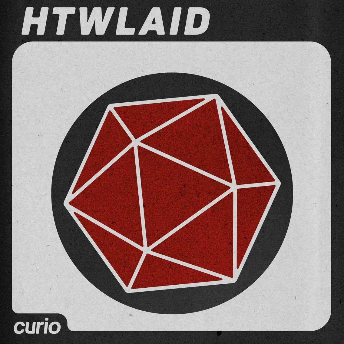"- Hey hey! It's your boy the friendly DM with a special announcement, and some sincere apologies.If you'd like to get in touch or hear more about the bonus content I mention, follow us on Twitter @htwlaid, or on Facebook at Curio Network. You can also head on over to the website curionetwork.comThe music here is the song ""Inspiration"" from BoxCat Games, which is our usual intro music – the full length song is awesome:http://freemusicarchive.org/music/BoxCat_Games/Licensed under Creative Commons: https://creativecommons.org/licenses/by/4.0/"